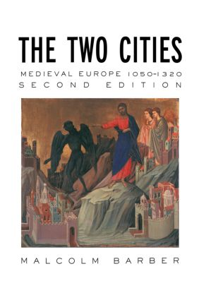 The Two Cities: Medieval Europe 1050–1320, 2nd Edition (Hardback) book cover