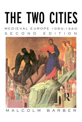 The Two Cities: Medieval Europe 1050–1320, 2nd Edition (Paperback) book cover