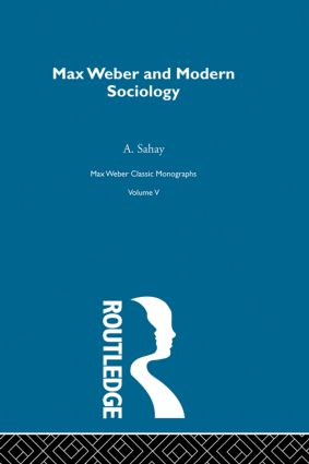Max Weber & Mod Sociology V 5: 1st Edition (Hardback) book cover