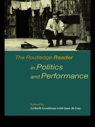 The Routledge Reader in Politics and Performance: 1st Edition (Paperback) book cover