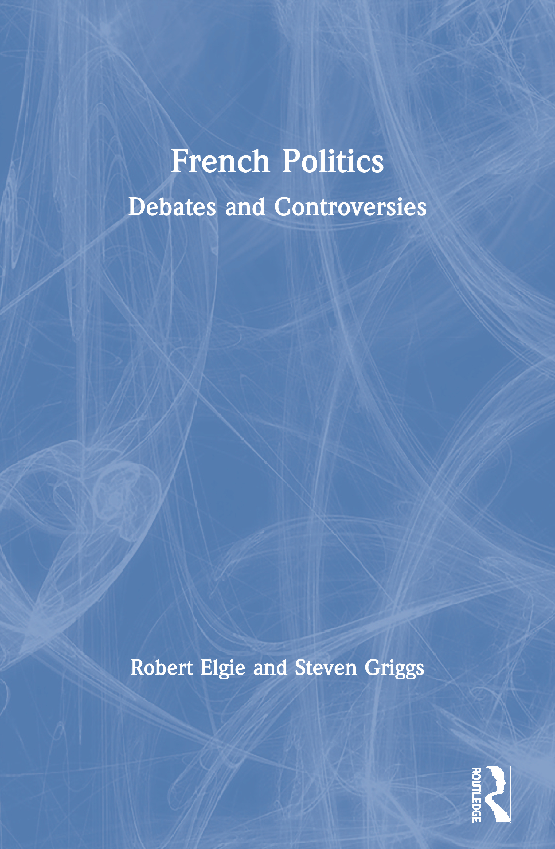 French Politics: Debates and Controversies (Paperback) book cover