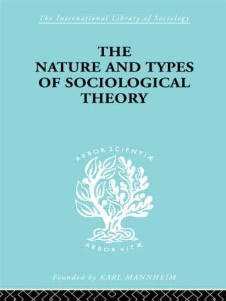 The Nature and Types of Sociological Theory: 1st Edition (Hardback) book cover