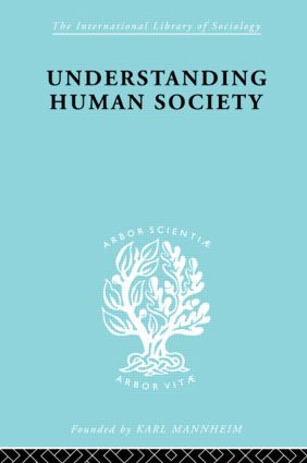 Understanding Human Society: 1st Edition (Hardback) book cover