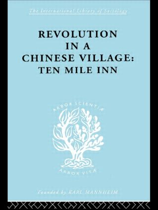Revolution in a Chinese Village: Ten Mile Inn (Hardback) book cover