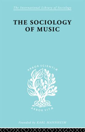 Sociology Of Music Ils 91: 1st Edition (Hardback) book cover