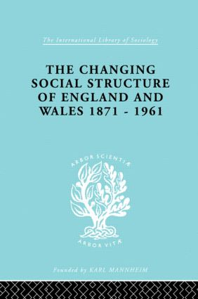 The Changing Social Structure of England and Wales book cover
