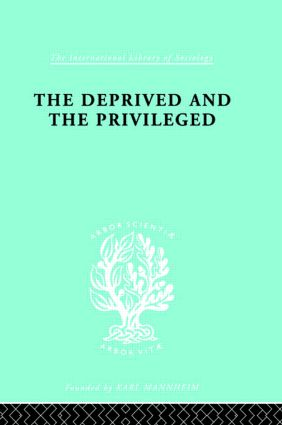 The Deprived and The Privileged: Personality Development in English Society book cover