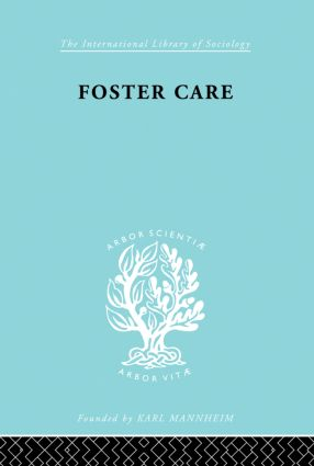 Foster Care: Theory & Practice (ILS 130): 1st Edition (Hardback) book cover