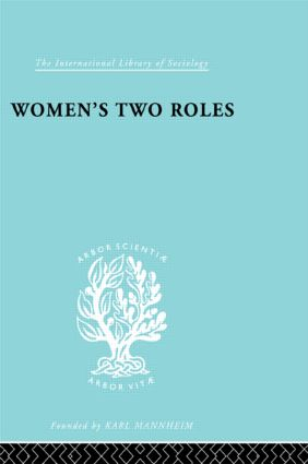 Women's Two Roles: Home and Work, 1st Edition (Hardback) book cover