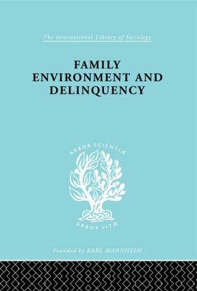 Family Environment and Delinquency (Hardback) book cover