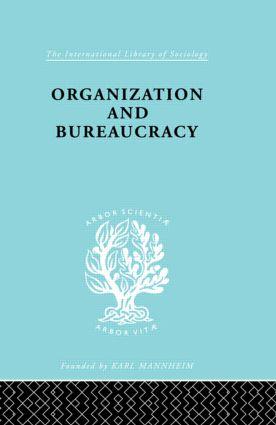 Organisatn&Bureaucracy Ils 157: 1st Edition (Hardback) book cover