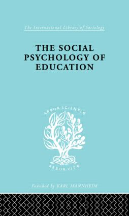 The Social Psychology of Education: An Introduction and Guide to its Study, 1st Edition (Hardback) book cover