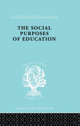 The Social Purposes of Education: Personal and Social Values in Education book cover