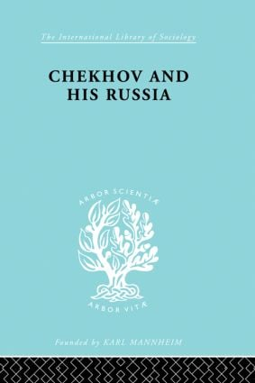 Chekhov & His Russia Ils 267 book cover