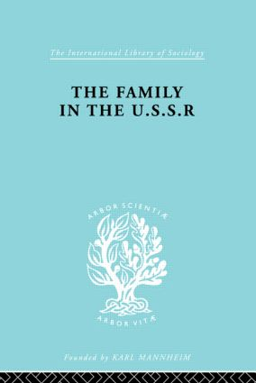 The Family in the USSR: 1st Edition (Hardback) book cover