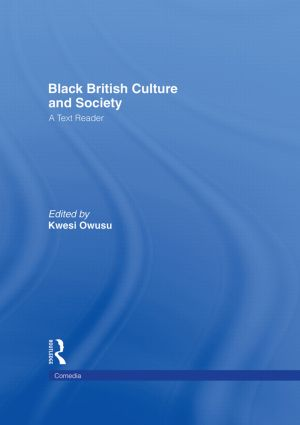 Black British Culture and Society: A Text Reader book cover