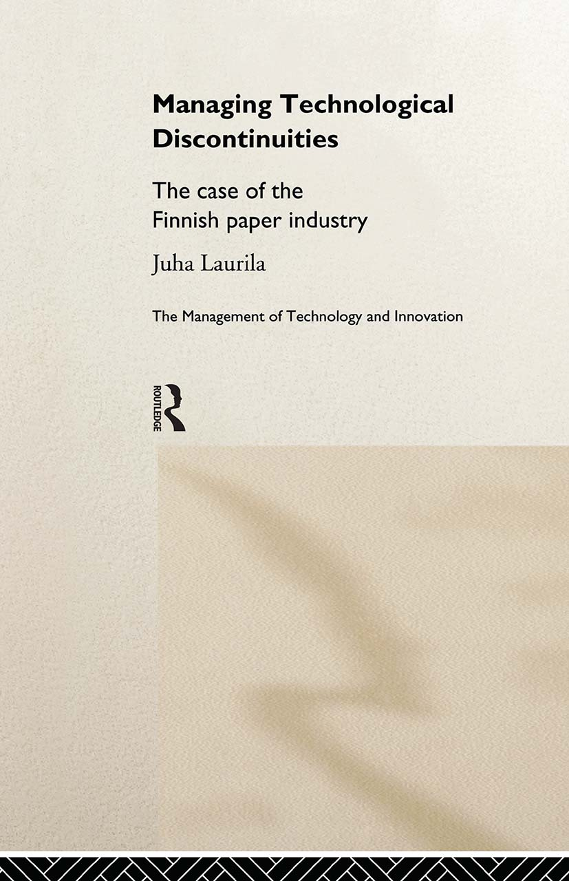 Managing Technological Discontinuities: The Case of the Finnish Paper Industry (Hardback) book cover