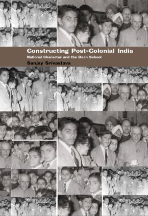 Constructing Post-Colonial India: National Character and the Doon School book cover