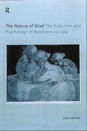 The Nature of Grief: The Evolution and Psychology of Reactions to Loss, 1st Edition (Paperback) book cover