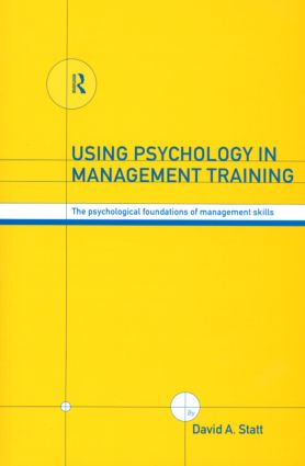 Using Psychology in Management Training: The Psychological Foundations of Management Skills (Paperback) book cover