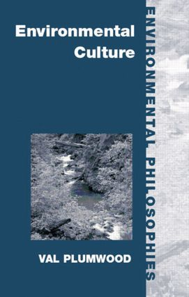 Environmental Culture: The Ecological Crisis of Reason (Paperback) book cover