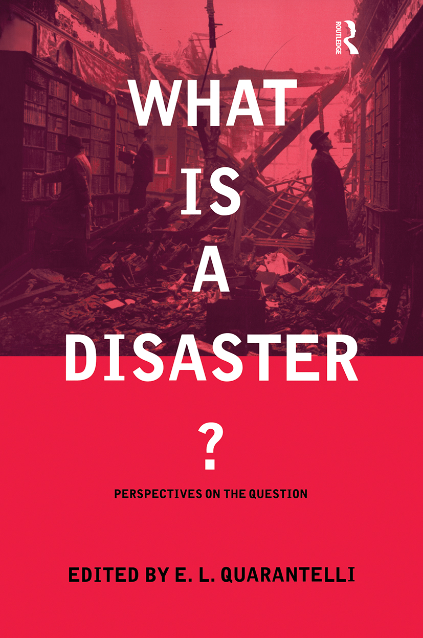 What is a Disaster?: A Dozen Perspectives on the Question, 1st Edition (Paperback) book cover