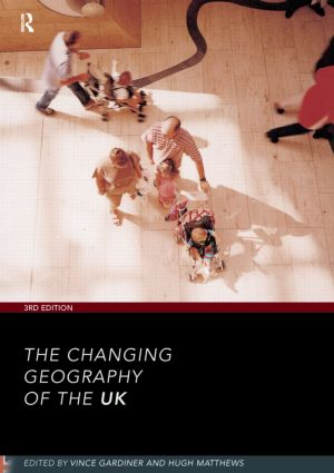 The Changing Geography of the UK 3rd Edition: 1st Edition (Paperback) book cover