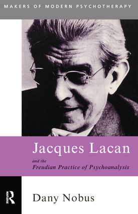 Jacques Lacan and the Freudian Practice of Psychoanalysis: 1st Edition (Paperback) book cover