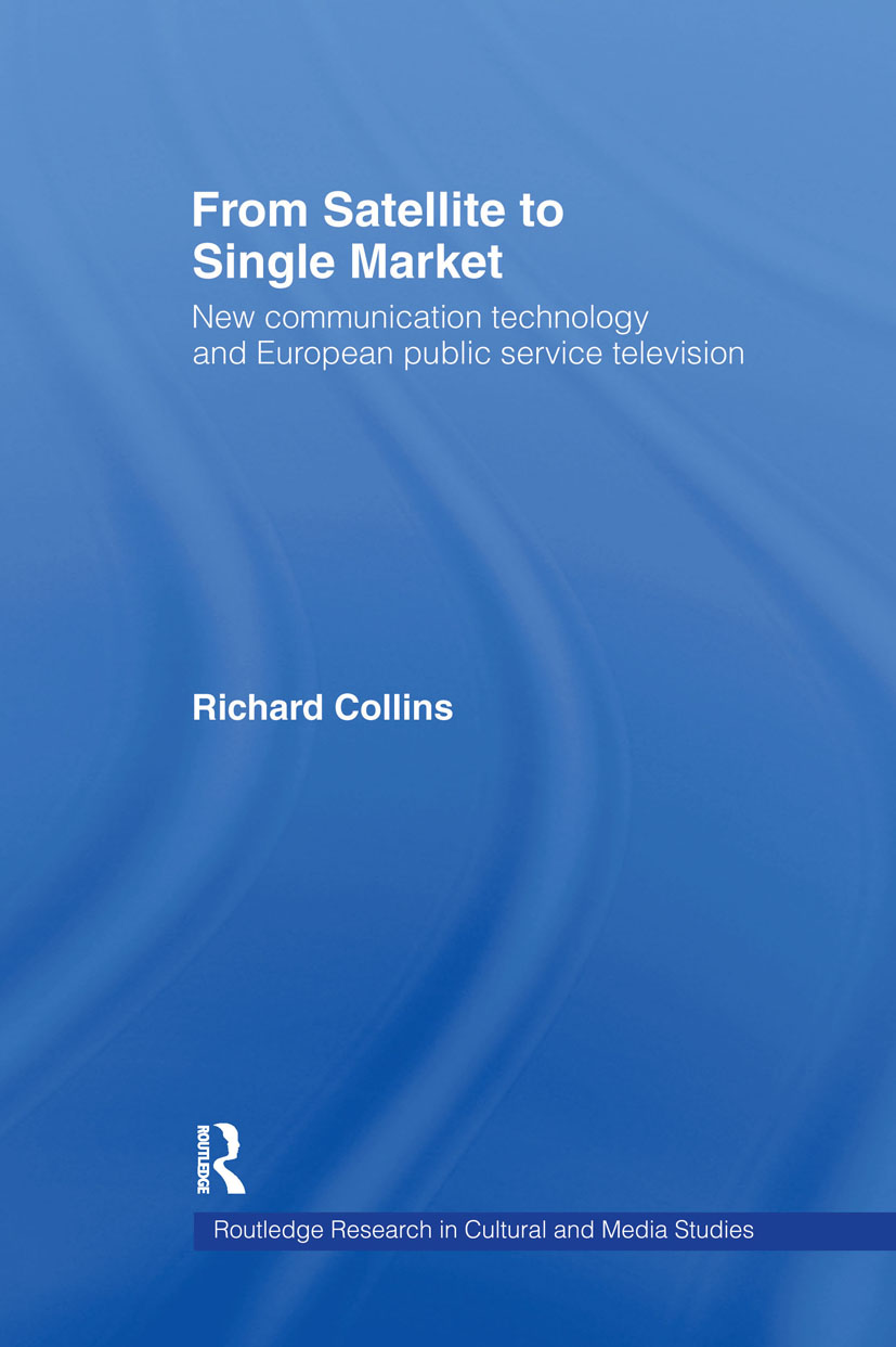 From Satellite to Single Market: New Communication Technology and European Public Service Television, 1st Edition (Hardback) book cover