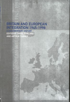 Britain and European Integration, 1945 - 1998: A Documentary History (Paperback) book cover