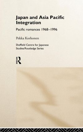 Japan and Asia-Pacific Integration: Pacific Romances 1968-1996 book cover