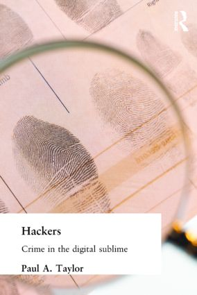 Hackers: Crime and the Digital Sublime (Paperback) book cover