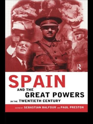 Spain and the Great Powers in the Twentieth Century: 1st Edition (Paperback) book cover