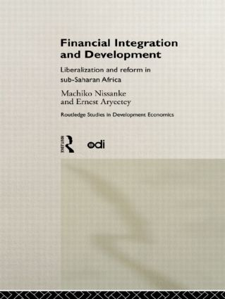 Financial Integration and Development: Liberalization and Reform in Sub-Saharan Africa, 1st Edition (Hardback) book cover
