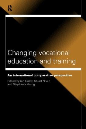 Changing Vocational Education and Training: An International Comparative Perspective, 1st Edition (Paperback) book cover