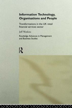 Information Technology, Organizations and People: Transformations in the UK Retail Financial Services, 1st Edition (Hardback) book cover