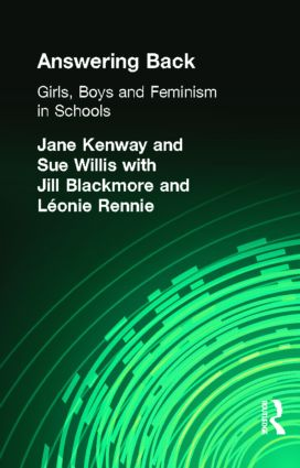 Answering Back: Girls, Boys and Feminism in Schools, 1st Edition (Paperback) book cover