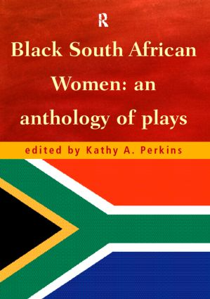 Black South African Women: An Anthology of Plays (Paperback) book cover