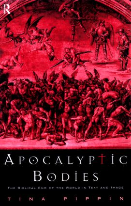 Apocalyptic Bodies: The Biblical End of the World in Text and Image, 1st Edition (Paperback) book cover
