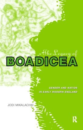 The Legacy of Boadicea