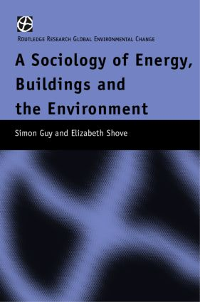 The Sociology of Energy, Buildings and the Environment: Constructing Knowledge, Designing Practice (Hardback) book cover