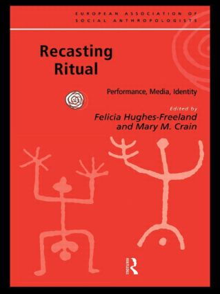 Recasting Ritual: Performance, Media, Identity (Paperback) book cover