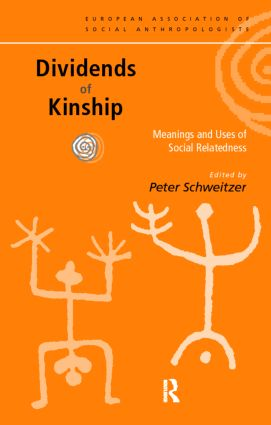 Dividends of Kinship: Meanings and Uses of Social Relatedness book cover