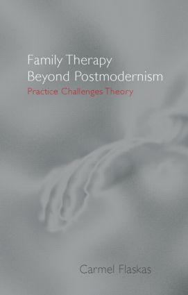 Family Therapy Beyond Postmodernism