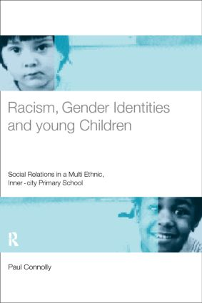 Racism, Gender Identities and Young Children: Social Relations in a Multi-Ethnic, Inner City Primary School, 1st Edition (Paperback) book cover