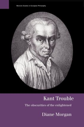 Kant Trouble: Obscurities of the Enlightened (Paperback) book cover