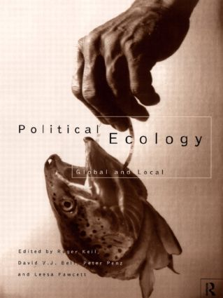 Political Ecology: Global and Local, 1st Edition (Hardback) book cover