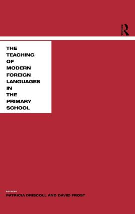 Teaching Modern Languages in the Primary School: 1st Edition (Hardback) book cover