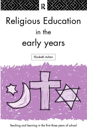 Religious Education in the Early Years: 1st Edition (Paperback) book cover