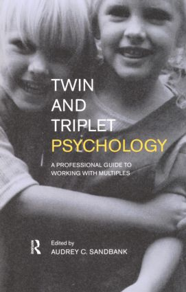 Twin and Triplet Psychology: A Professional Guide to Working with Multiples, 1st Edition (Paperback) book cover